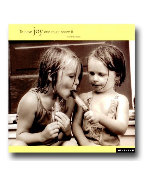 To have joy one must share it.