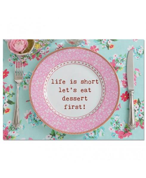 Postkaart; Life is short let's eat dessert first!