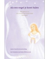 Als een engel je komt halen.